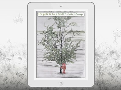 IT'S GOOD TO BE A ROBOT - animated graphic novel on IPAD by InnGraphic